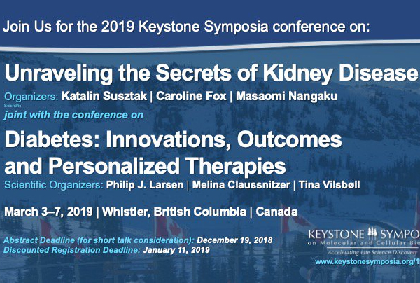 Keystone Unraveling the Secrets of Kidney Disease (March 3-7, 2019), in Whistler, British Columbia, Canada.